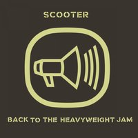 Back to the Heavyweight Jam — Scooter