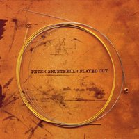 Played Out — Peter Bruntnell