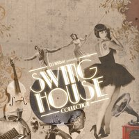 Swing House Collection — Dj Mibor