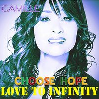 Choose Hope (Love to Infinity) — Camille