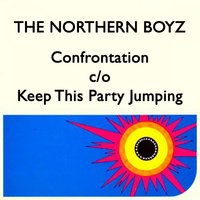 Confrontation / Keep This Party Jumping — The Northern Boyz