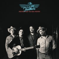 Greetings from the Neon Frontier — The Wild Feathers