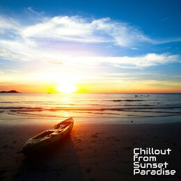 Chillout from Sunset Paradise: Top 2019 Electronic Chill Out Music, Tropical Vacation Perfect Relaxing Sounds, Sunny Beach Hot Vibes — #1 Hits Now, Beautiful Sunset Beach Chillout Music Collection