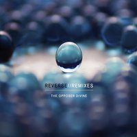 Reverse//Remixes — The Opposer Divine