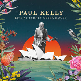 Live at Sydney Opera House — Paul Kelly