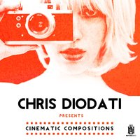 Chris Diodati Presents Cinematic Compositions — Chris Diodati