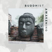 Buddhist Awakening: Spiritual Enlightenment and Awakening through Meditation and Yoga Practice — Buddha Lounge Ensemble, Spiritual Healing Music Universe, Spring Awakening Music Resort, Buddha Lounge Ensemble, Spiritual Healing Music Universe, Spring Awakening Music Resort