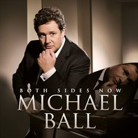 Both Sides Now — Michael Ball