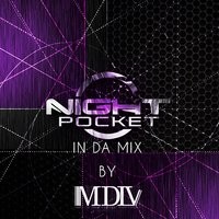 Night Pocket in da Mix — MDLV