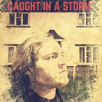 Caught in a Storm — Miles Grindey