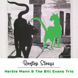 Rooftop Storys — Herbie Mann & The Bill Evans Trio