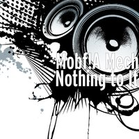 Nothing to It — Mobf!A Mech
