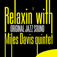 Original Jazz Sound: Relaxin' With — The Miles Davis Quintet
