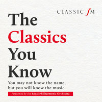 The Classics You Know — Royal Philharmonic Orchestra