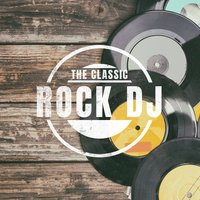 The Classic Rock DJ — сборник