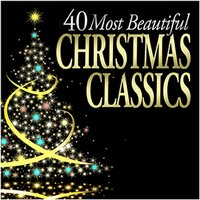 40 Most Beautiful Christmas Classics — сборник