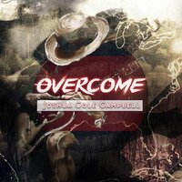 Overcome — Joshua Cole Campbell