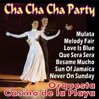 Cha Cha Cha Party — Orquesta Casino De La Playa