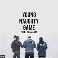 Young Naughty Game — Flame, Jack, Kronico, YNG Gang