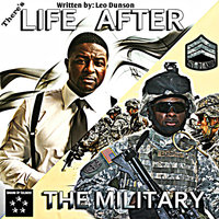There's Life After the Military — Sgt Dunson, Leo Dunson