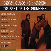 Give and Take - The Best of The Pioneers — The Pioneers