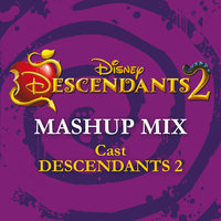 Descendants 2 - Mashup Mix — Cast - Descendants 2
