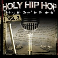Holy Hip Hop, Vol. 2 — Various Artists - Holy Hip Hop