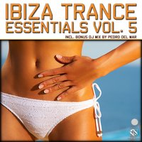 Ibiza Trance Essentials, Vol. 5 — Pedro Del Mar