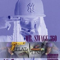 Flatline — MR SWAGG 360