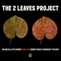 Smiling — Marques Toliver, Nicholas Littlemore's The Two Leaves Project, Danny Harley