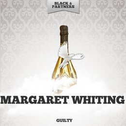 Guilty — Margaret Whiting