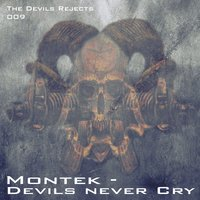 Devils Never Cry — Montek