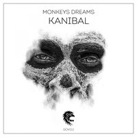 Kanibal — Monkeys Dreams