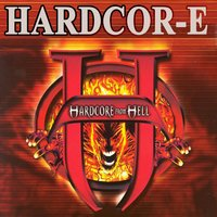 Hardcor-E from Hell — Hardcor-e