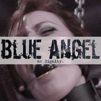 No Dignity — Blue Angel