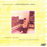 Anthony Paul De Ritis: Electroacoustic Music — Anthony Paul De Ritis, Vicky Chow