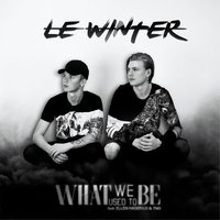 What We Used to Be — Le Winter