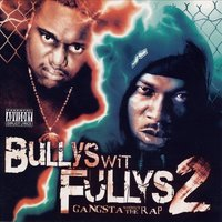 Bullys Wit Fullys 2 Gangsta Without The Rap — Guce, Killa Tay