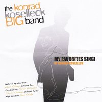 My Favorites Sing! — Konrad Koselleck Big Band