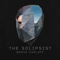 The Solipsist — Boris Carloff