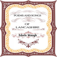 Edwin Waugh:Poems and Songs in the Lancashire Dialect (YonaBooks) — Titus Lynch