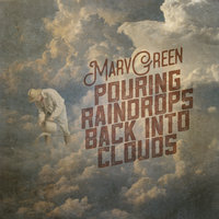 Pouring Raindrops Back into Clouds — Marv Green