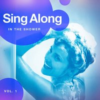 Sing Along in the Shower, Vol. 1 — Ultimate Dance Hits, Billboard Top 100 Hits, Ultimate Dance Hits, Billboard Top 100 Hits, Best Shower Music, Best Shower Music
