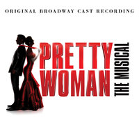 I Can't Go Back — Samantha Barks, Original Broadway Cast of Pretty Woman