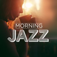 Morning Jazz - The Best of Jazz for your morning coffee — сборник