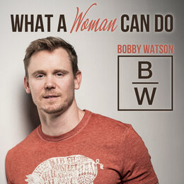 What a Woman Can Do — Bobby Watson