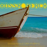 Bossa Beach (Bossa Nova and Latin Rhythms) — сборник