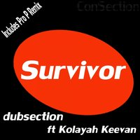 Survivor — Dubsection Ft Kolayah Keevan, Dubsection feat. Kolayah Keevan