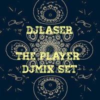 The Player Djmix Set — Djlaser