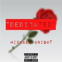 Dedicated — Michael Knight